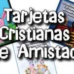 TARJETAS DE AMISTAD CRISTIANAS
