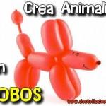CREA ANIMALITOS CON GLOBOS