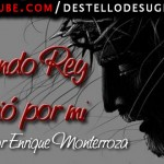 Audio Cristiano – Siendo Rey murió por mi