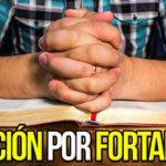 Oración para obtener Fortaleza Espiritual