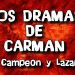 DRAMAS CRISTIANOS: EL CAMPEON Y LAZARO DE CARMAN